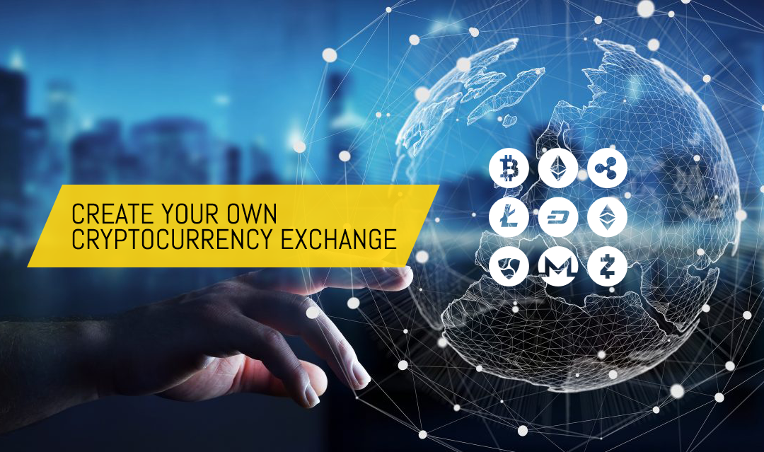 Create Your Own Cryptocurrency Exchange Platform