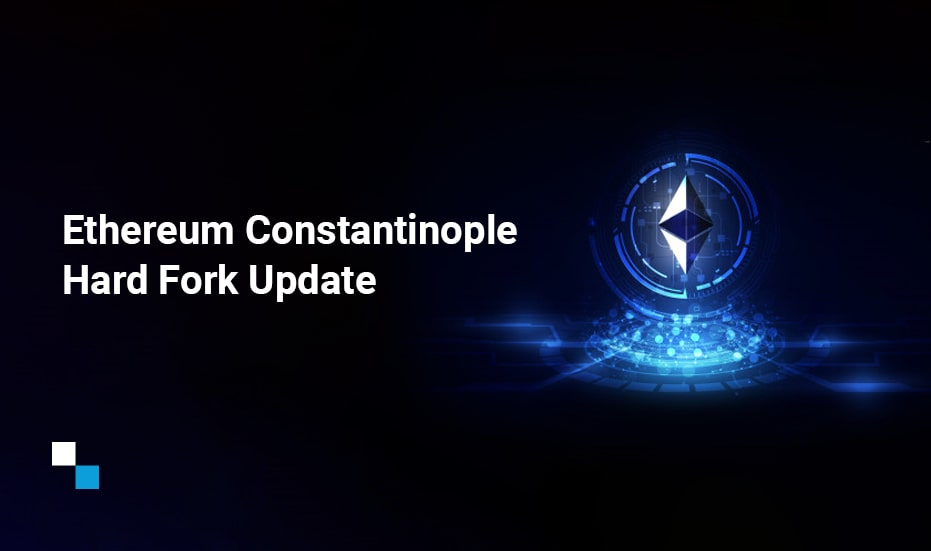 Ethereum Constantinople Hard Fork Update