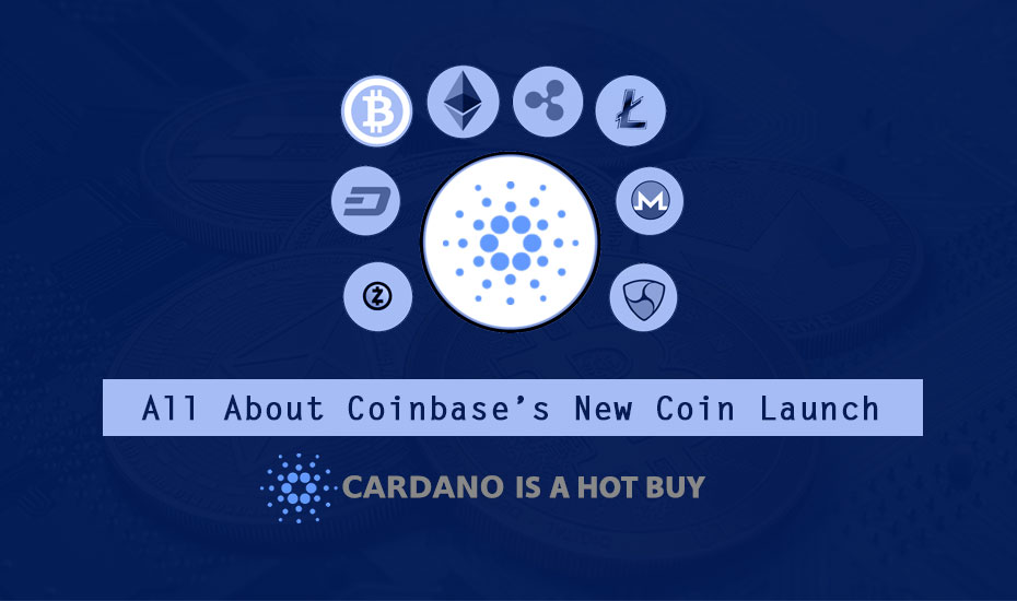 All About Coinbase's New Coin Launch, Cardano (ADA)
