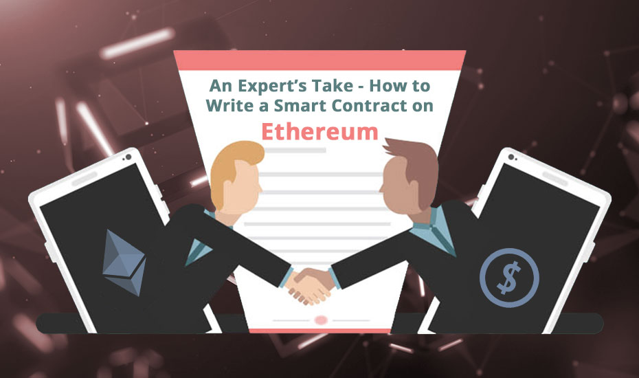 An Expert's Take - How to Write a Smart Contract on Ethereum