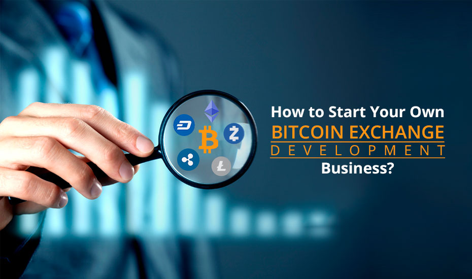 start your own bitcoin exchange