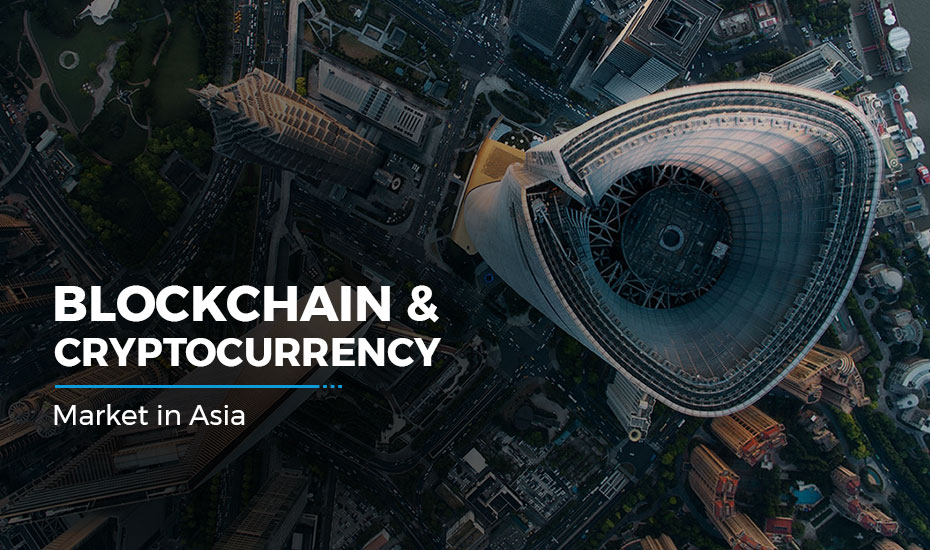 Blockchain and Cryptocurrency Market in Asia