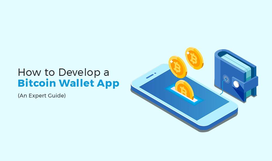 How to Develop a Bitcoin Wallet App an expert