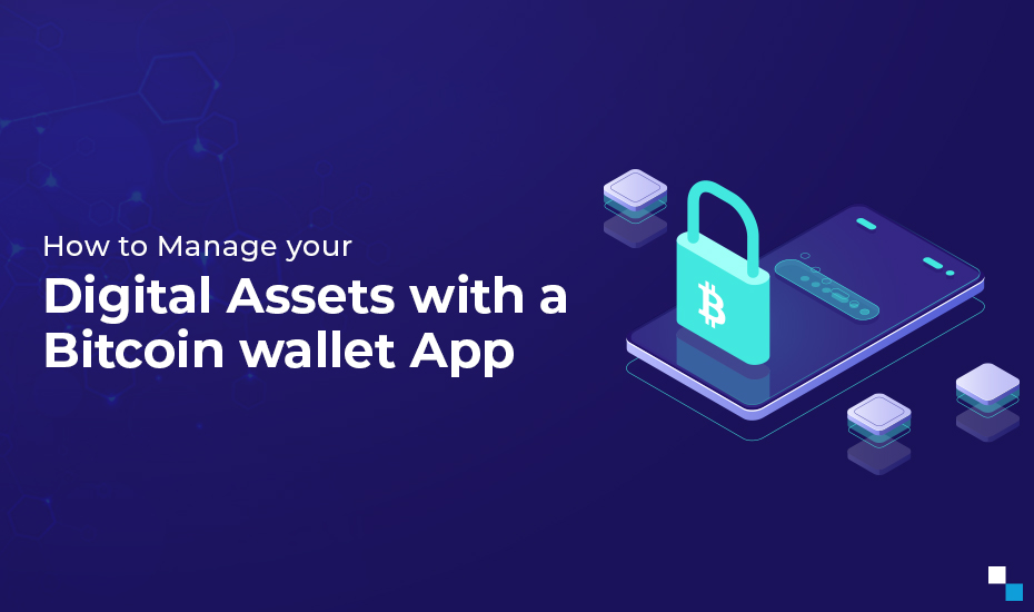 How to Manage Your Digital Assets with a Bitcoin wallet App