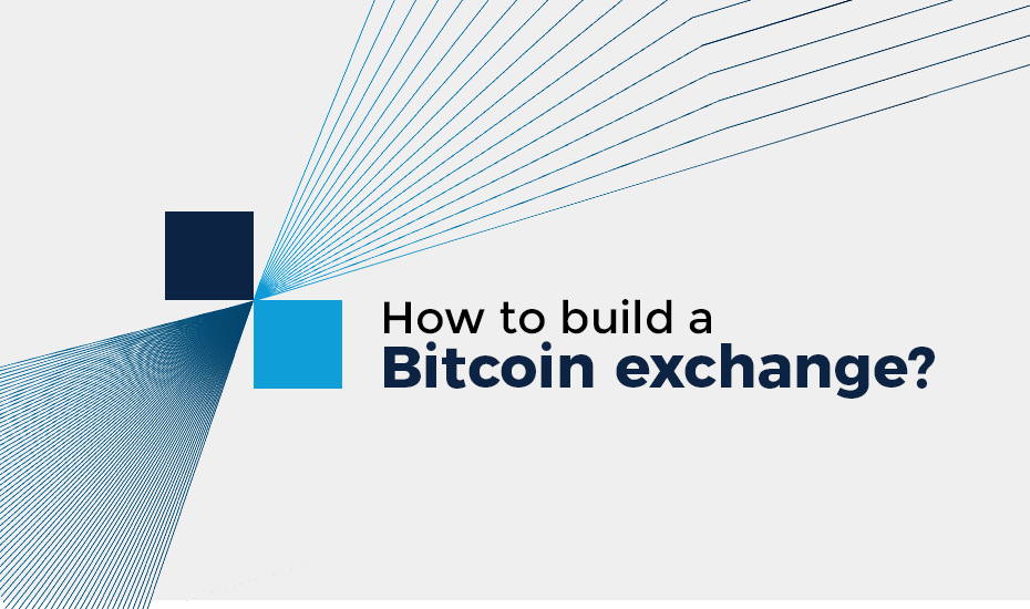 How to build a Bitcoin exchange