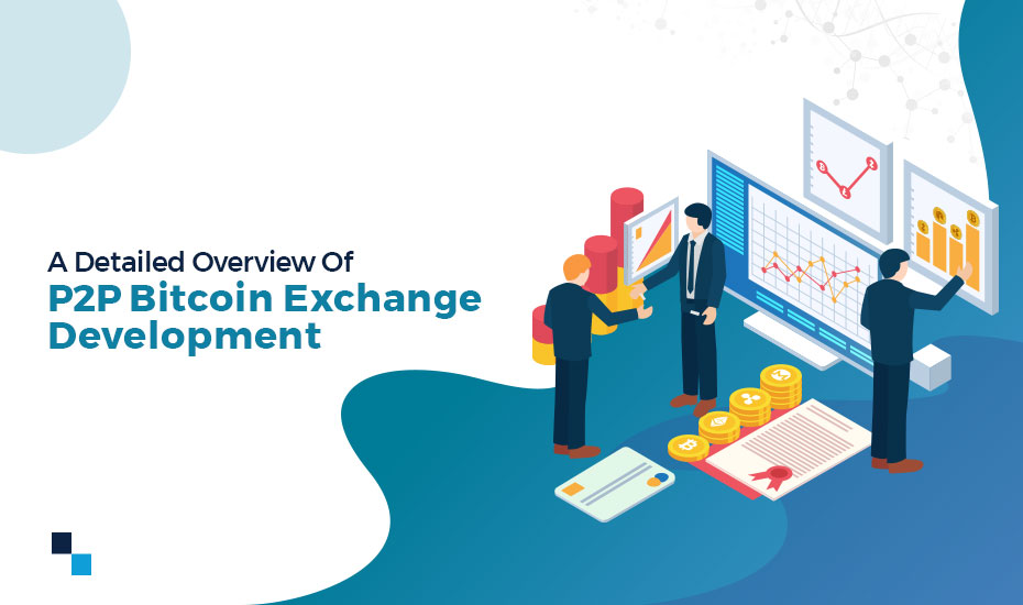 Peer to peer Bitcoin exchange development