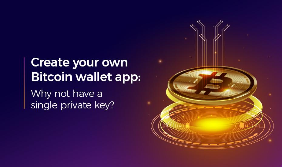 create your ownbitcoin wallet app