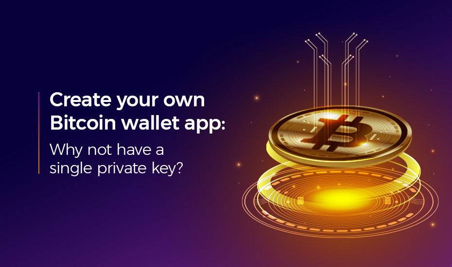 create your own bitcoin wallet app