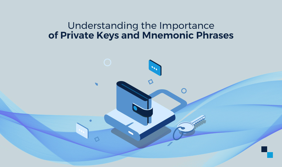 Understanding-the-Importance-of-Private-Keys-and-Mnemonics-Phrases