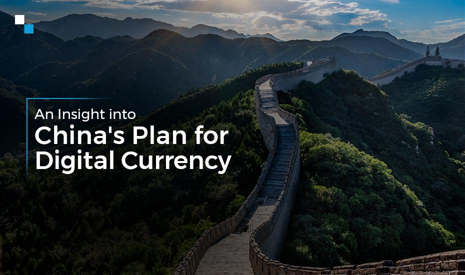 An Insight into China's Plan for Digital Currency