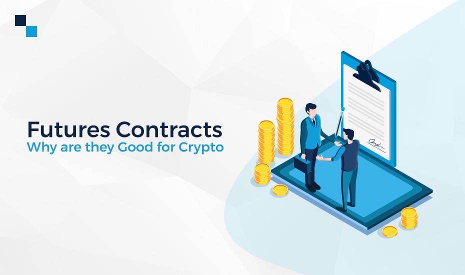 Futures Contracts: Why are they good for Crypto