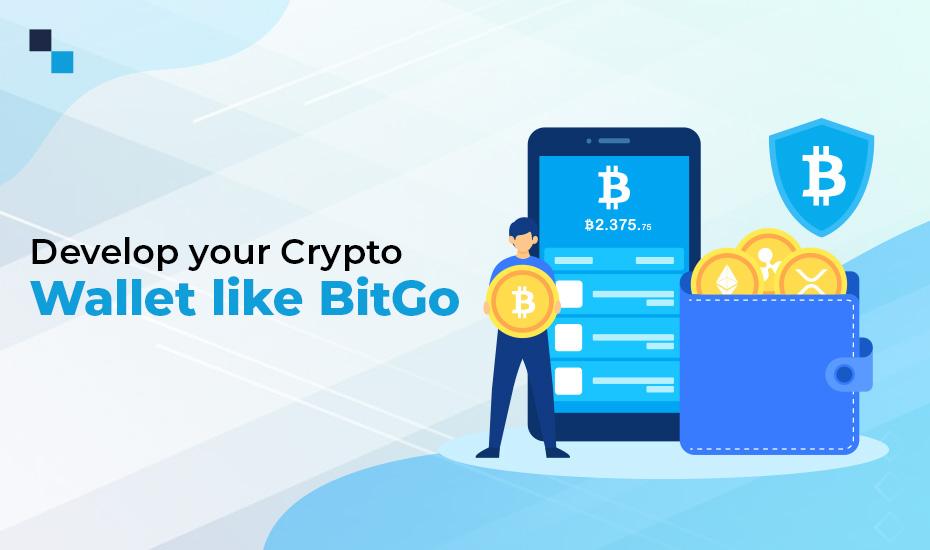 Develop your crypto wallet like BitGo
