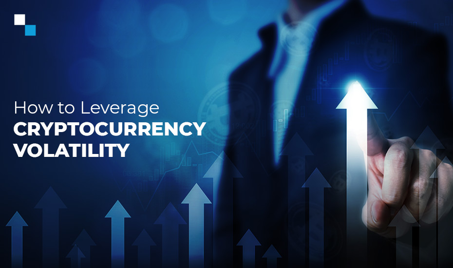 How to Leverage Crypto Volatility