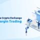 margin trading exchange