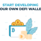 start developing your own DeFi wallet
