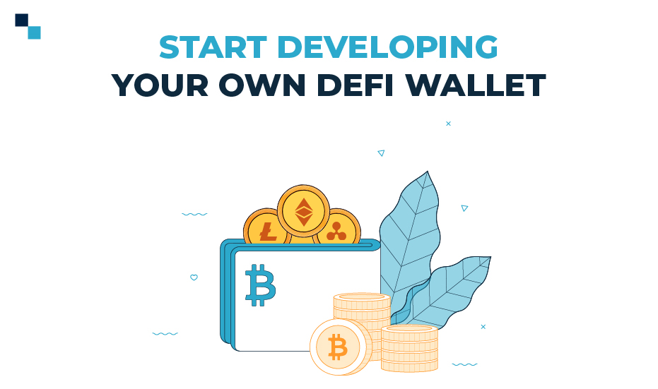 start developing your own DeFi wallet