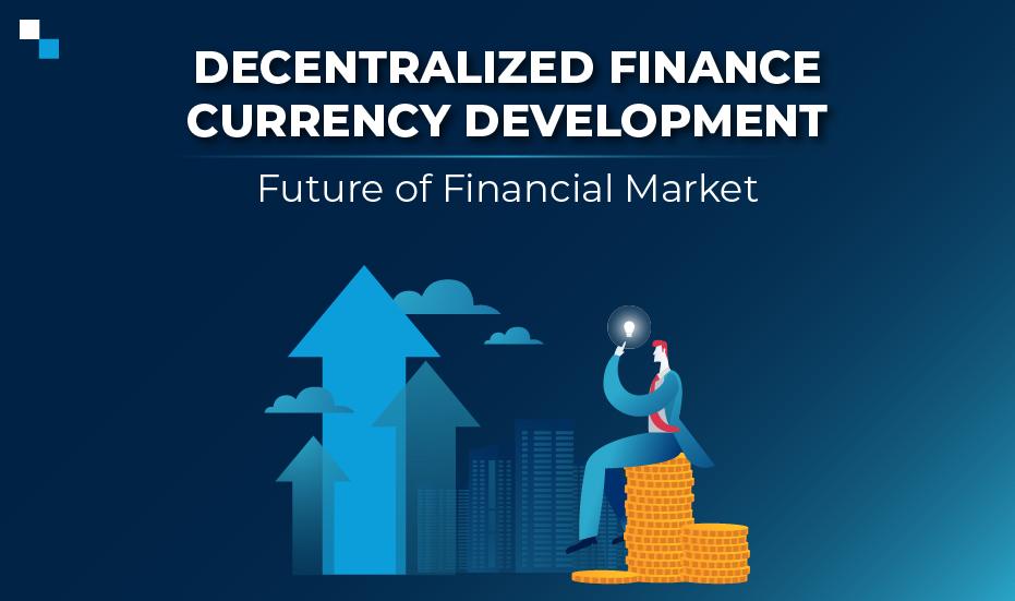 Decentralized Finance Currency Development