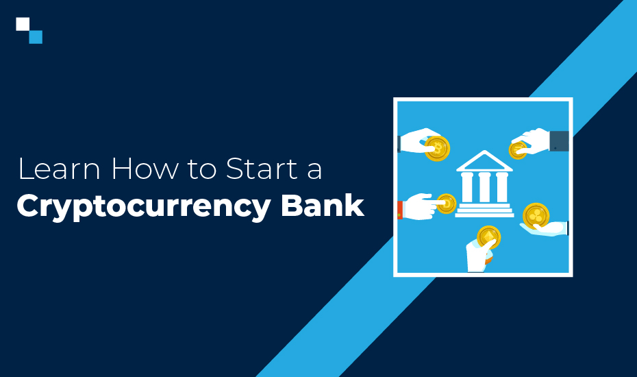 How to start a cryptocurrency bank