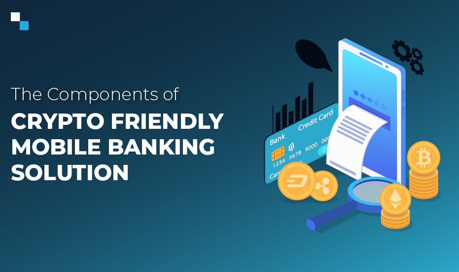crypto friendly mobile banking solution
