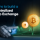 Reasons to build a Decentralized Crypto Exchange
