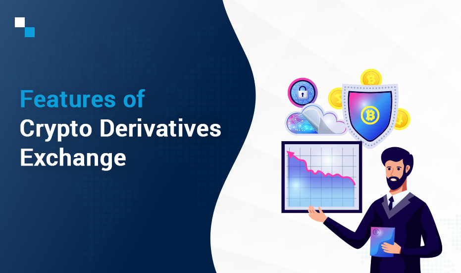 Features of Crypto Derivatives Exchange