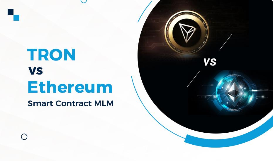 TRON vs. Ethereum Smart Contract MLM