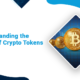 Understanding the Types of Crypto Tokens