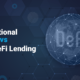 Traditional vs. DeFi Lending and Borrowing Software