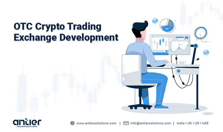 OTC Crypto Trading Exchange Development