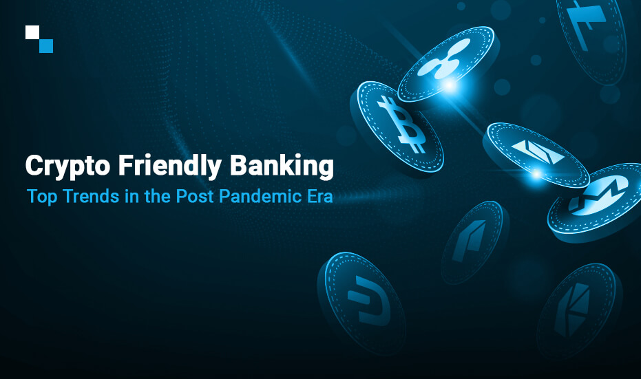crypto friendly banking solutions
