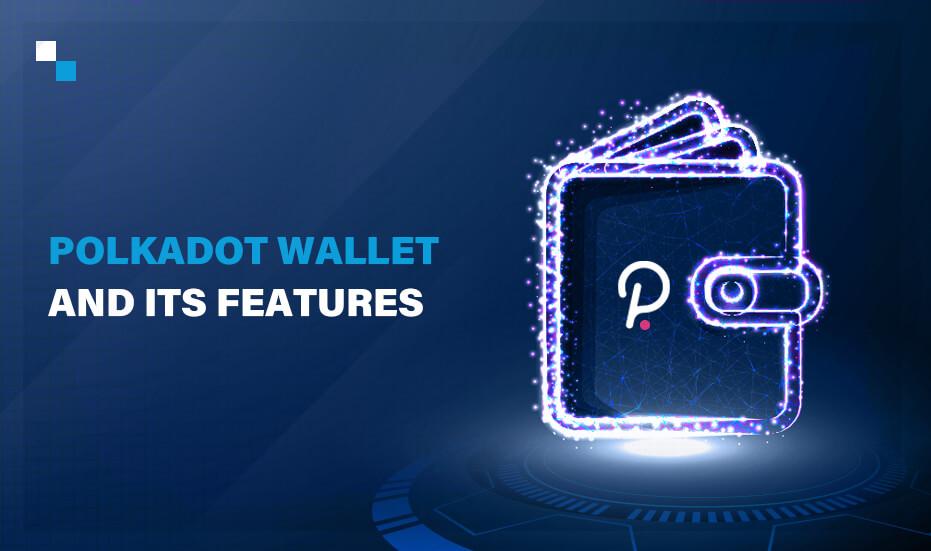 Polkadot Wallet Development Services