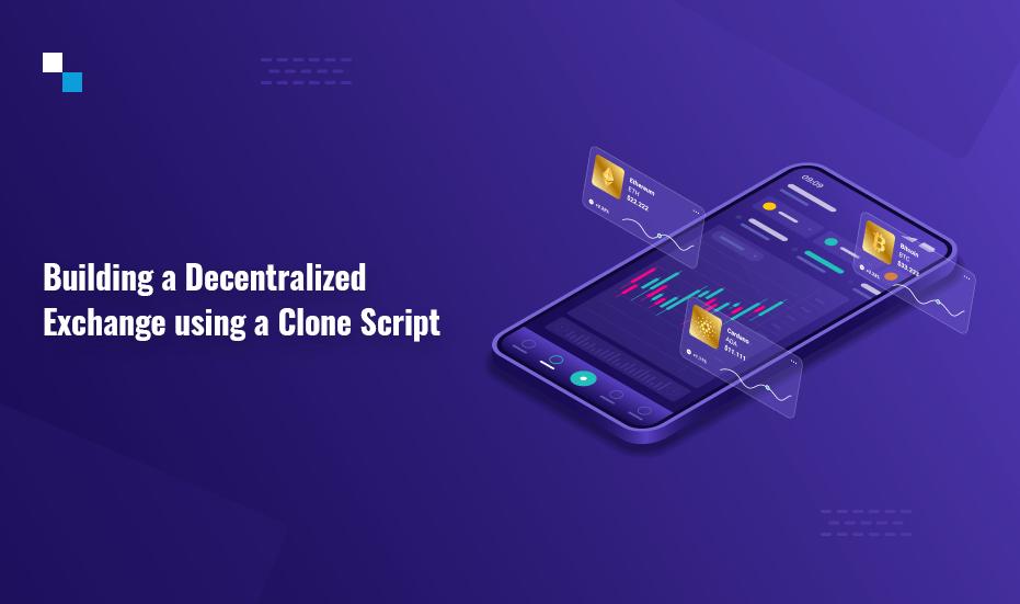 Developing a DeFi Exchange Platform using a Clone Script